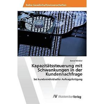 Kapazittssteuerung Mit Schwankungen in der Kundennachfrage von Daniel Winkler