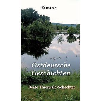 Ostdeutsche Geschichten av ThieswaldSchechter & Beate