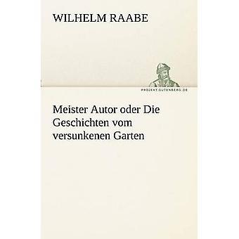 يموت مايستر كاتب أودر فيلهلم آند جيشيتشتين Vom فيرسونكينين غارتن برأب