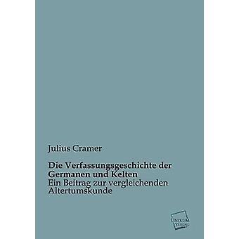 Die Verfassungsgeschichte Der Germanen Und Kelten av Cramer & Julius