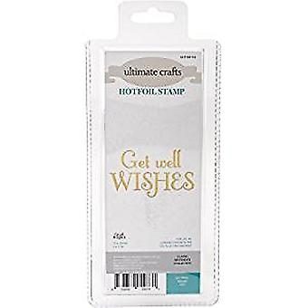 Ultimate Crafts Hotfoil Stamp Get Well Wishes (3 x 1.7in) (ULT158118)