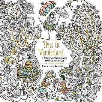 Elves in Wonderland - A Coloring and Puzzle-Solving Adventure for All