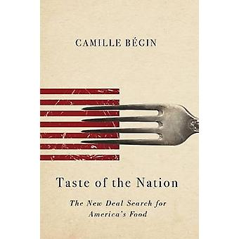 Taste of the Nation - The New Deal Search for America's Food by Camill