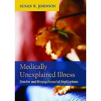 Medically Unexplained Illness - Gender and Biopsychosocial Implication