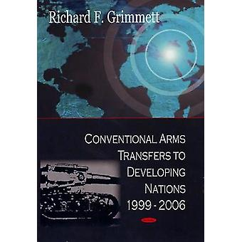 Conventional Arms Transfers to Developing Nations - 1999-2006 by Rich