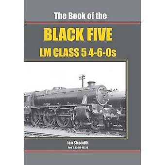 The Book of the Black Fives - LM Class 4-6-OS - 45075 - 45224 - Part 2