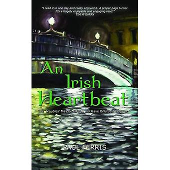 An Irish Heartbeat by Paul Ferris - 9781907652264 Book