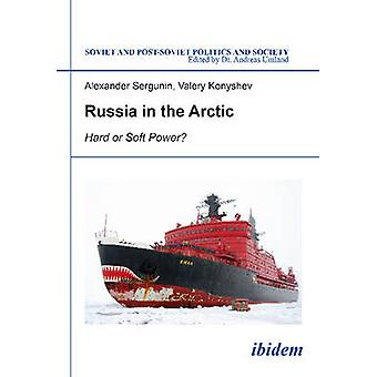 Russia in the Arctic - Hard or Soft Power? by Alexander Sergunin - Val