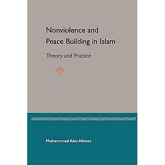 Ickevåld fred Bulding i Islam - teori och praktik av Mohammed A