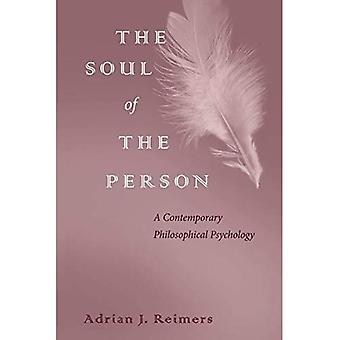 The Soul of the Person: A Contemporary Philosophical Psychology