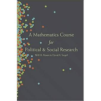Mathematics Course for Political and Social Research by Will H Moore