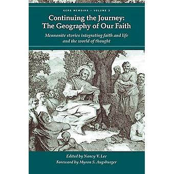 Continuing the Journey The Geography of Our Faith by Lee & Nancy V.