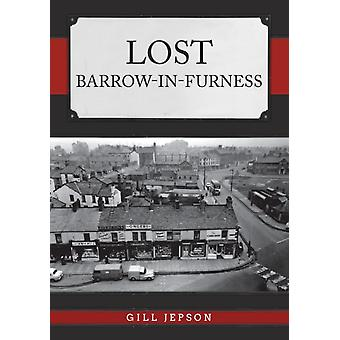 Lost BarrowinFurness by Gill Jepson