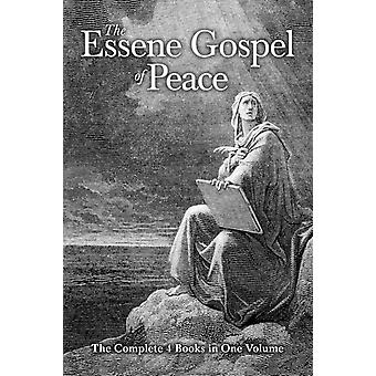 The Essene Gospel of Peace The Complete 4 Books in One Volume by Szekely & Edmond Bordeaux