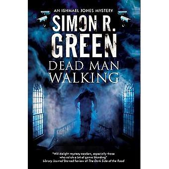 Dead Man Walking A country house murder mystery with a supernatural twist by Green & Simon