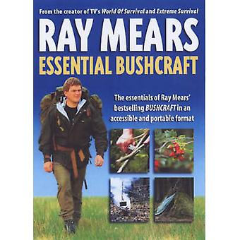 Essential Bushcraft by Ray Mears - 9780340829714 Book
