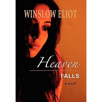 Heaven Falls by Eliot & Winslow