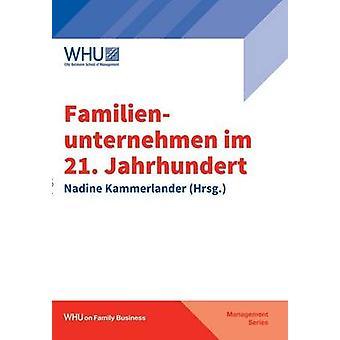 Familienunternehmen im 21. Jahrhundert by Kammerlander & Nadine