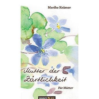 Mutter der Zrtlichkeit by Merike Krmer