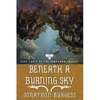 Beneath a Burning Sky by Burgess & Jonathon
