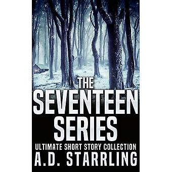 The Seventeen Series Ultimate Short Story Collection by Starrling & A D