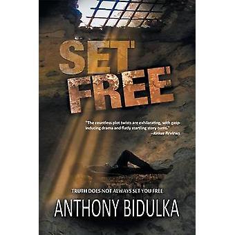 Set Free by Bidulka & Anthony