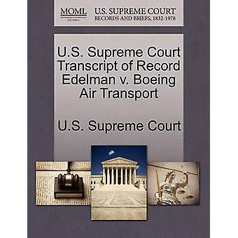 U.S. Supreme Court Transcript of Record Edelman v. Boeing Air Transport by U.S. Supreme Court