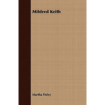 Mildred Keith by Finley & Martha