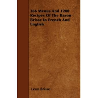 366 Menus And 1200 Recipes Of The Baron Brisse In French And English by Brisse & Leon