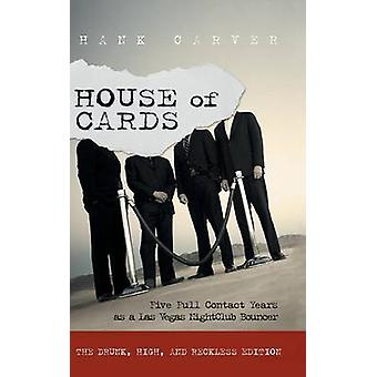 House of Cards Cinco años de contacto completos como un bouncer de Club Nocturno de Las Vegas por Carver & Hank