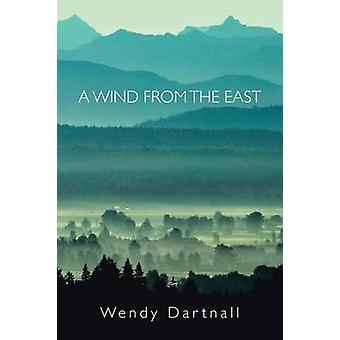 A Wind from the East by Dartnall & Wendy