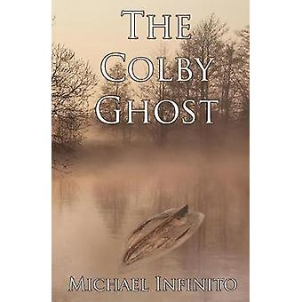 The Colby Ghost by Infinito & Michael