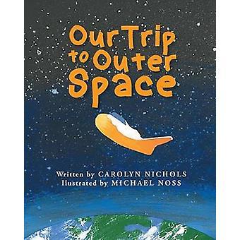 Onze reis naar de ruimte door Carolyn Nichols
