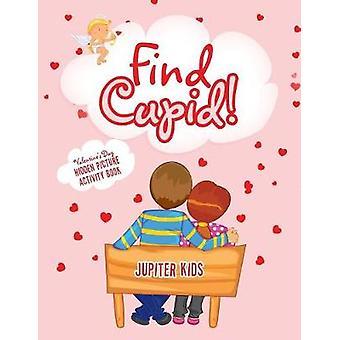 Find Cupid Valentines Day Hidden Picture Activity Book by Jupiter Kids