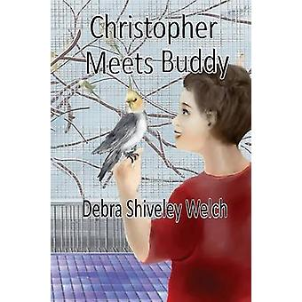 Christopher Meets Buddy by Welch & Debra Shiveley