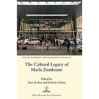 The Cultural Legacy of Mara Zambrano by de Ros & Xon