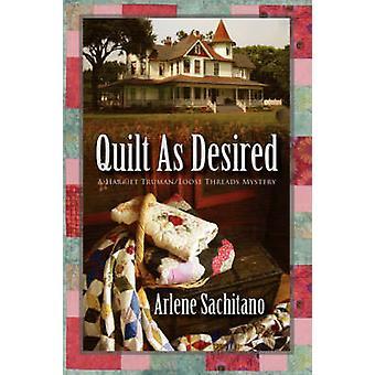 Quilt as Desired by Sachitano & Arlene