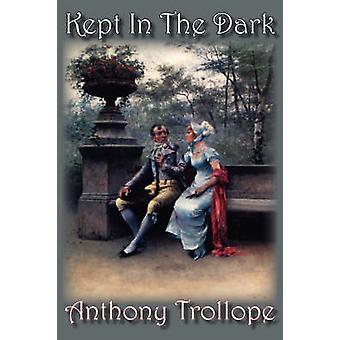 Kept in the Dark by Trollope & Anthony