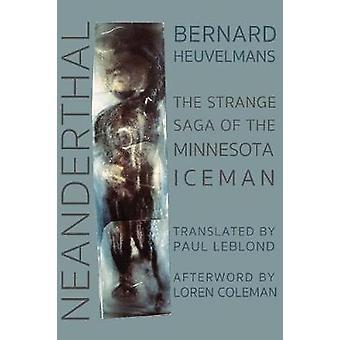 Neanderthal The Strange Saga of the Minnesota Iceman by Heuvelmans & Bernard