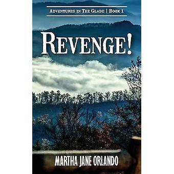 Revenge Adventures in the Glade by Orlando & Martha Jane