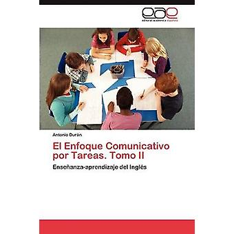 El Enfoque Comunicativo por Tareas. Tomo II by Durn Antonio
