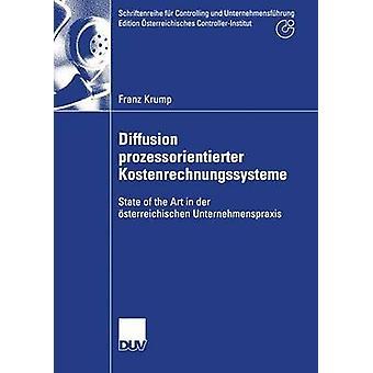 Diffusion prozessorientierter Kostenrechnungssysteme  State of the Art in der sterreichischen Unternehmenspraxis by Krump & Franz