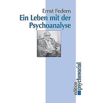 Ein Leben mit der Psychoanalyse by Federn & Ernst