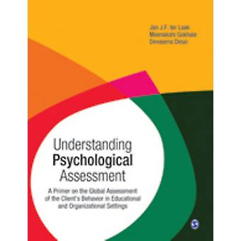 Understanding Psychological Assessment A Primer on the Global Assessment of the Clients Behavior in Educational and Organizational Setting by LTD & SAGE PUBLICATIONS PVT