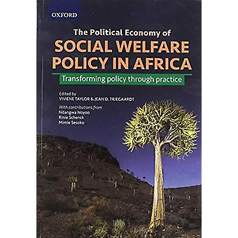 The Political Economy of Social Welfare Policy in Africa - Transformin