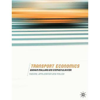 Transport Economics - Theory - Application and Policy by Graham Mallar