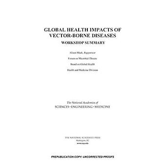 Global Health Impacts of Vector-Borne Diseases - Workshop Summary by A