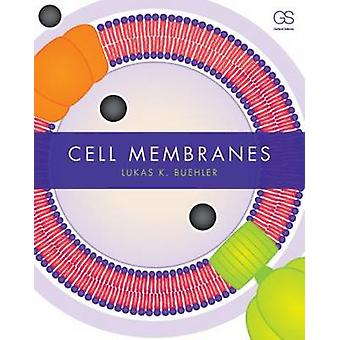 Cell Membranes by Lukas K. Buehler - 9780815341963 Book