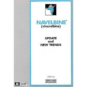 Navelbine (Vinorelbine) - Update & New Trends by Pierre Fabrie - 9