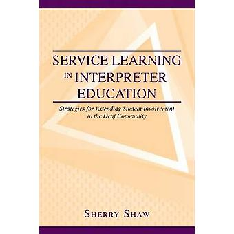 Service Learning in Interpreter Education - Strategies for Extending S